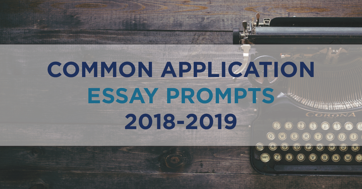 Common Application Essay Prompts 2018-2019
