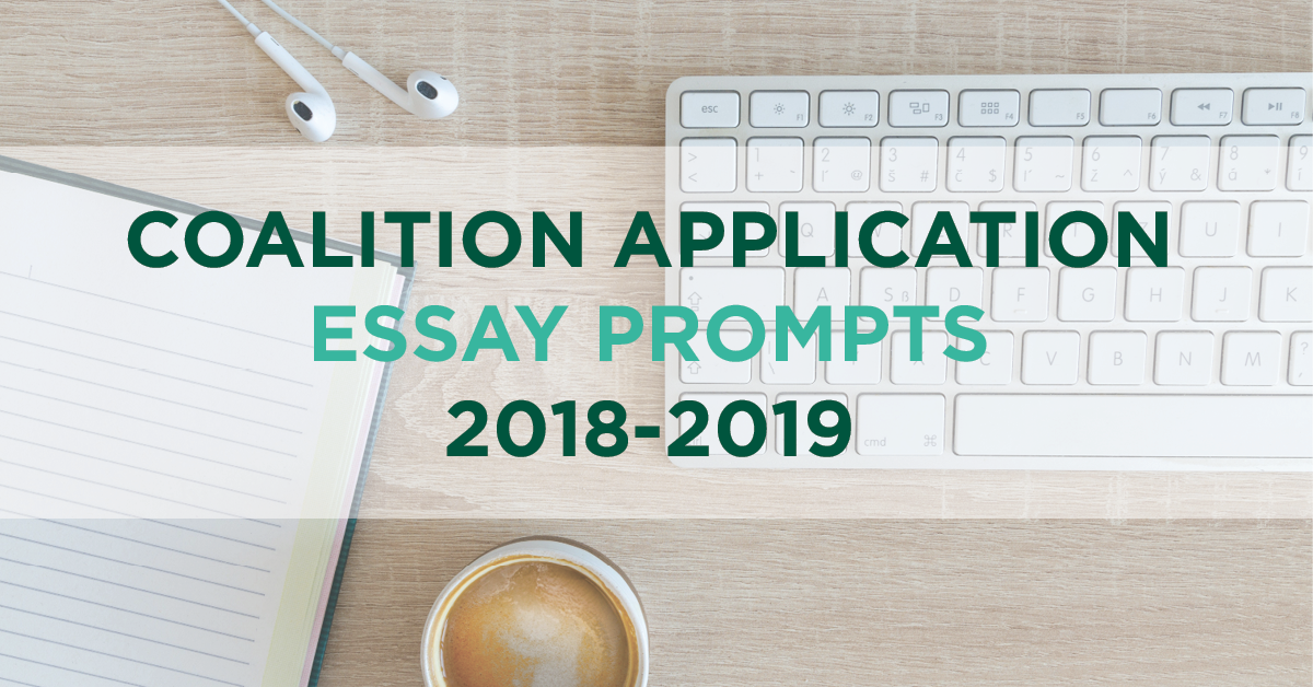 The Coalition Essay Prompts 2018-2019