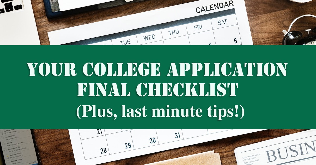 College Application Checklist for High School Students & Parents (Including Last Minute Tips!)
