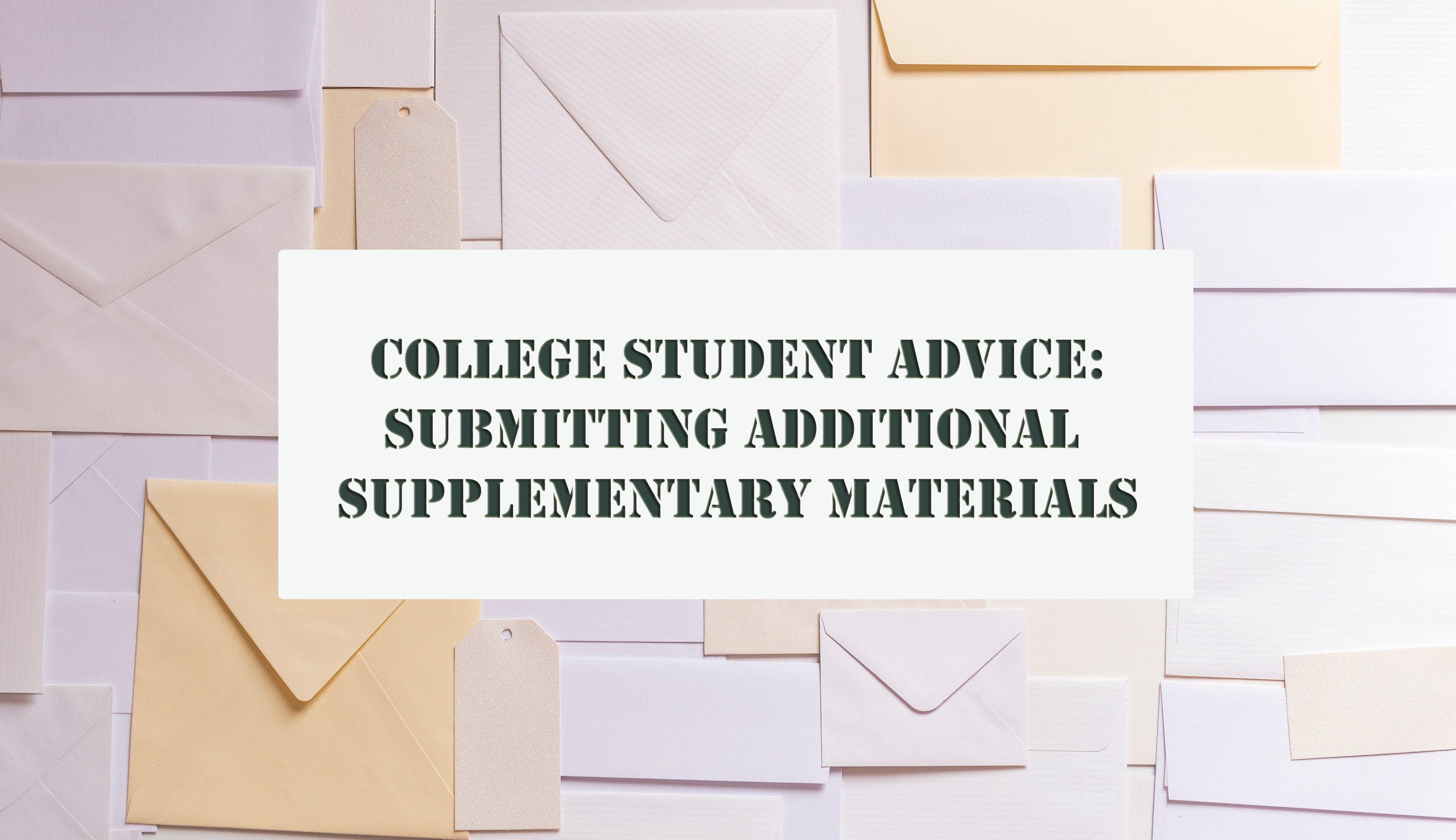 When (and why) should you send additional materials to colleges you're interested in?