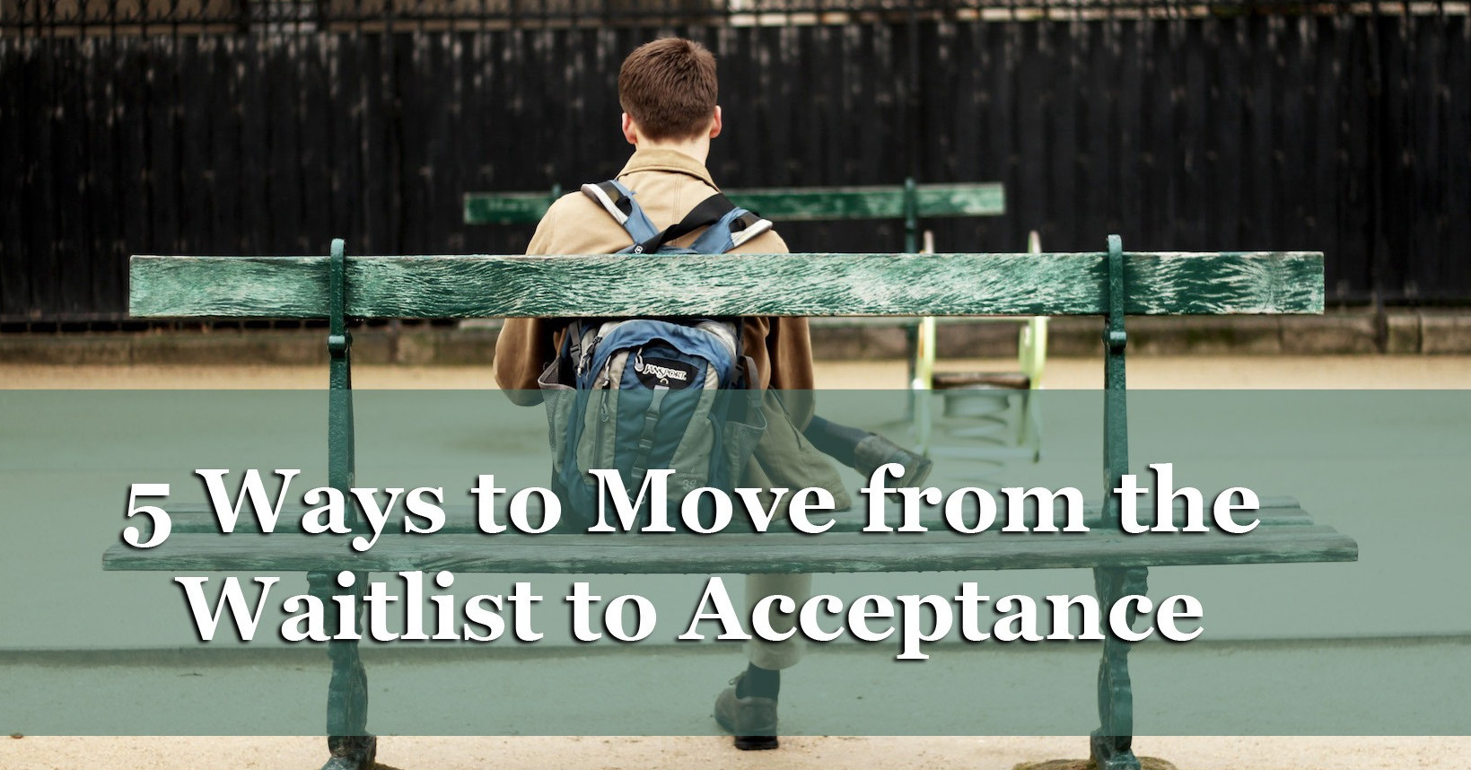 Waitlisted? 5 Ways to Move from the College Waitlist to Acceptance