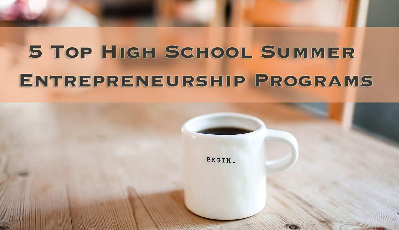 Best Entrepreneurship Summer Programs for High School Students