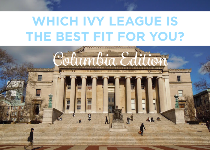 which ivy league is the best fit for you  columbia edition