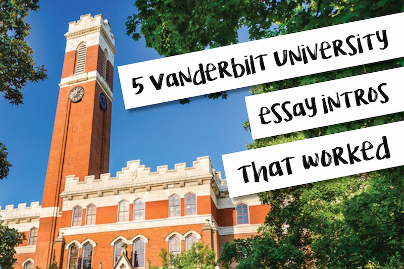 5 vanderbilt university essay intros that worked