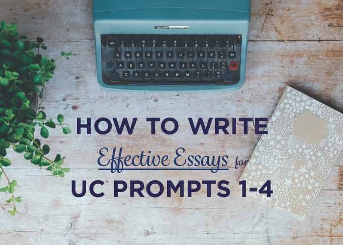 ask an expert how to write effective essays for uc prompts  the university of california admissions officers place more importance on their essays than any other school in america knowing which of the four prompts